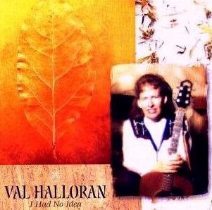 Val Halloran: I Had No Idea