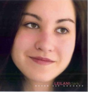 Leilani Clark: Never Say Goodbye
